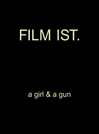 Film ist. A Girl and a Gun
